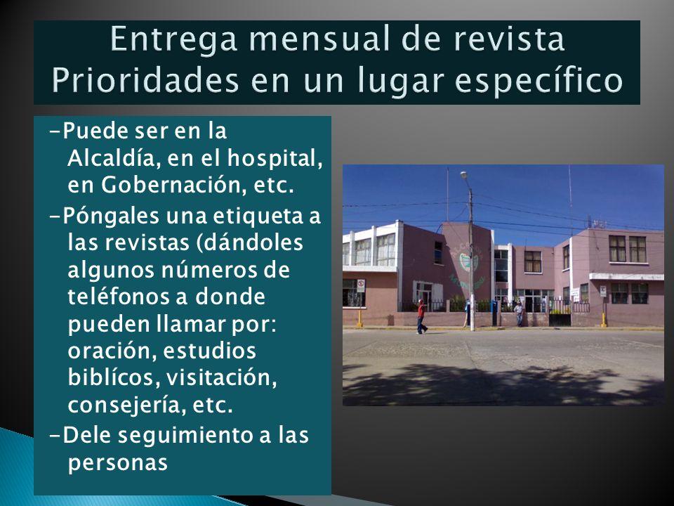 -Puede ser en la Alcaldía, en el hospital, en Gobernación, etc.
