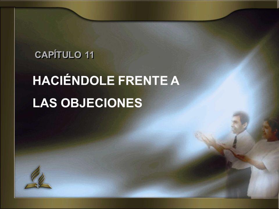CAPÍTULO 11 HACIÉNDOLE FRENTE A LAS OBJECIONES