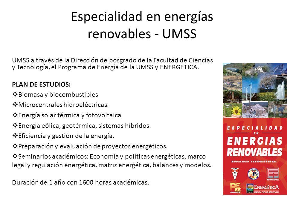 Especialidad en energías renovables - UMSS UMSS a través de la Dirección de posgrado de la Facultad de Ciencias y Tecnología, el Programa de Energía d