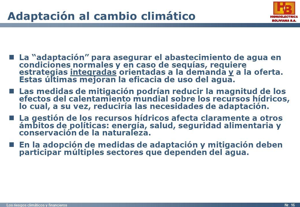 Los riesgos climáticos y financierosNr. 16 Adaptación al cambio climático La adaptación para asegurar el abastecimiento de agua en condiciones normale