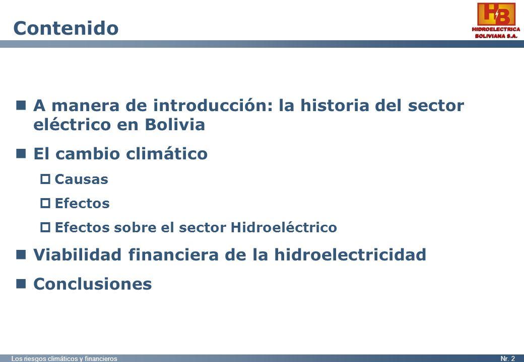Los riesgos climáticos y financierosNr. 2 Contenido A manera de introducción: la historia del sector eléctrico en Bolivia El cambio climático Causas E