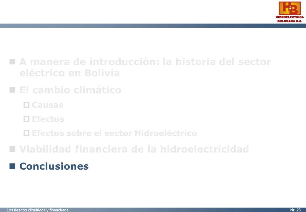 Los riesgos climáticos y financierosNr. 28 A manera de introducción: la historia del sector eléctrico en Bolivia El cambio climático Causas Efectos Ef