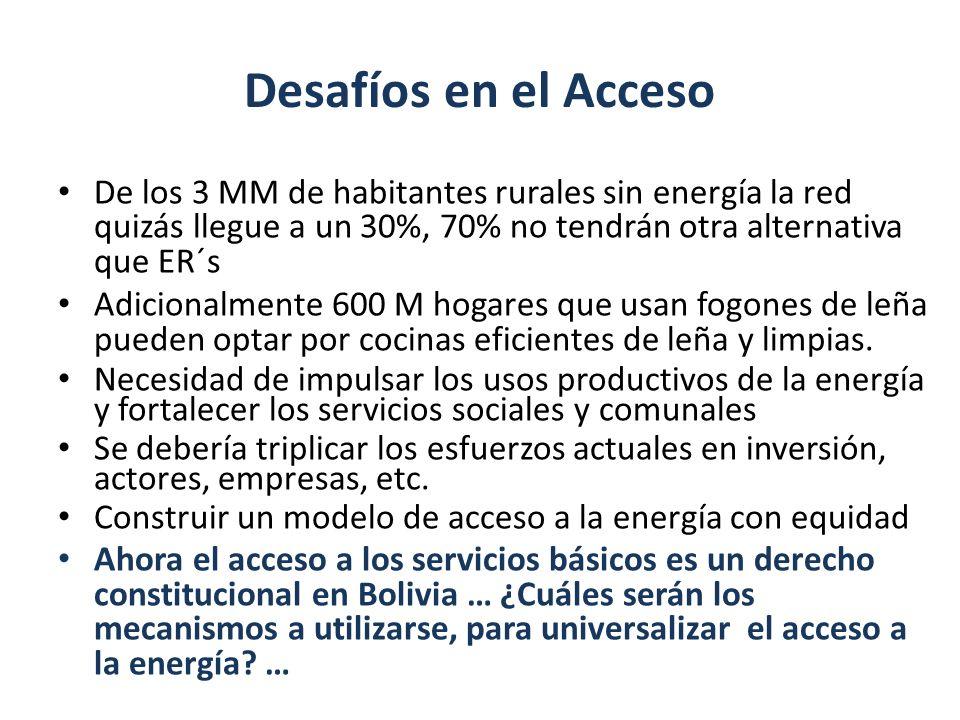 Desafíos en el Acceso De los 3 MM de habitantes rurales sin energía la red quizás llegue a un 30%, 70% no tendrán otra alternativa que ER´s Adicionalm