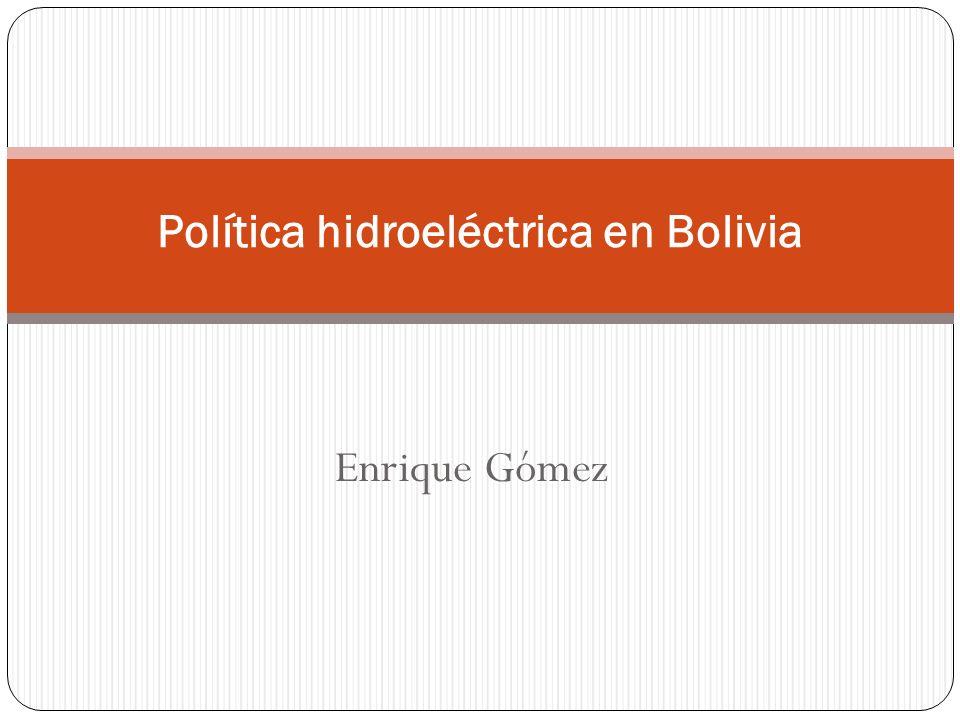 Enrique Gómez Política hidroeléctrica en Bolivia