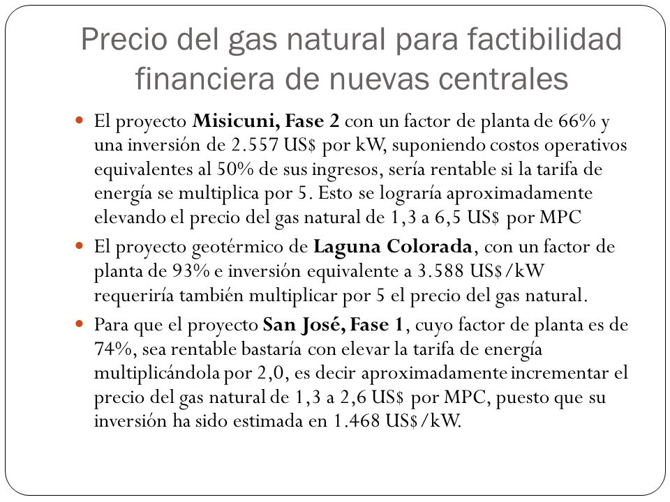 Precio del gas natural para factibilidad financiera de nuevas centrales El proyecto Misicuni, Fase 2 con un factor de planta de 66% y una inversión de