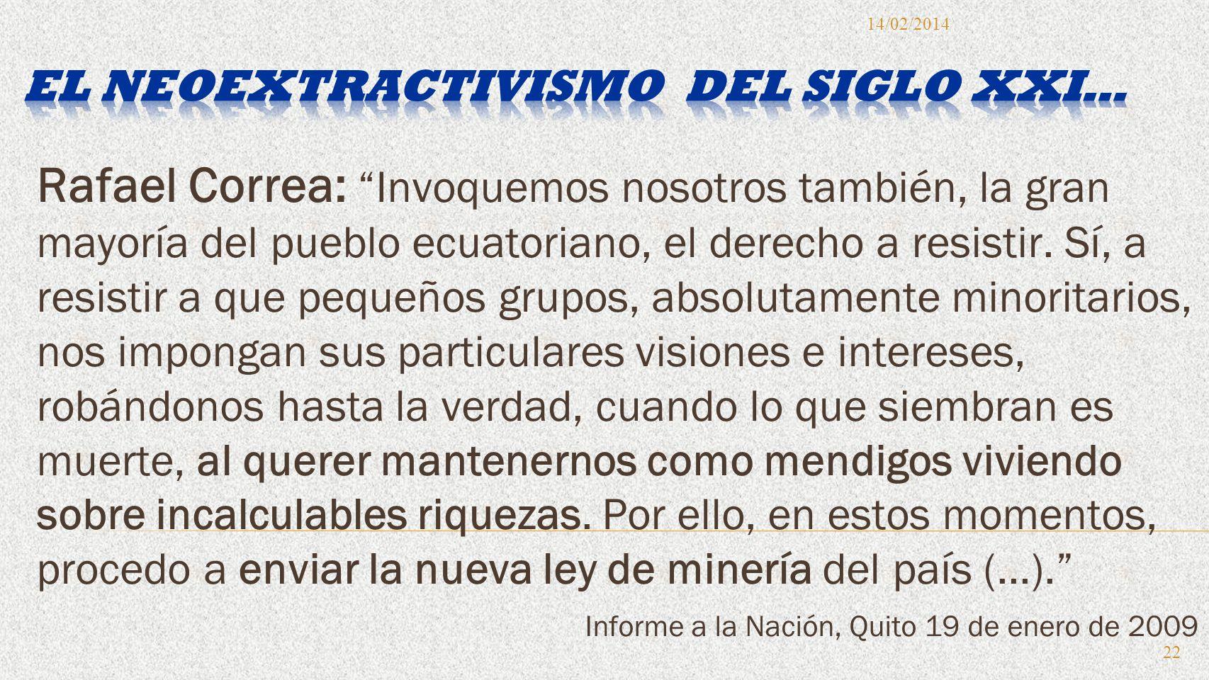 Rafael Correa: Invoquemos nosotros también, la gran mayoría del pueblo ecuatoriano, el derecho a resistir. Sí, a resistir a que pequeños grupos, absol