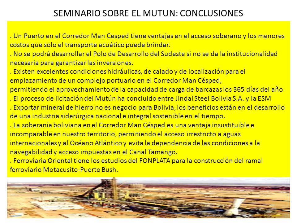 SEMINARIO SOBRE EL MUTUN: CONCLUSIONES. Un Puerto en el Corredor Man Cesped tiene ventajas en el acceso soberano y los menores costos que solo el tran