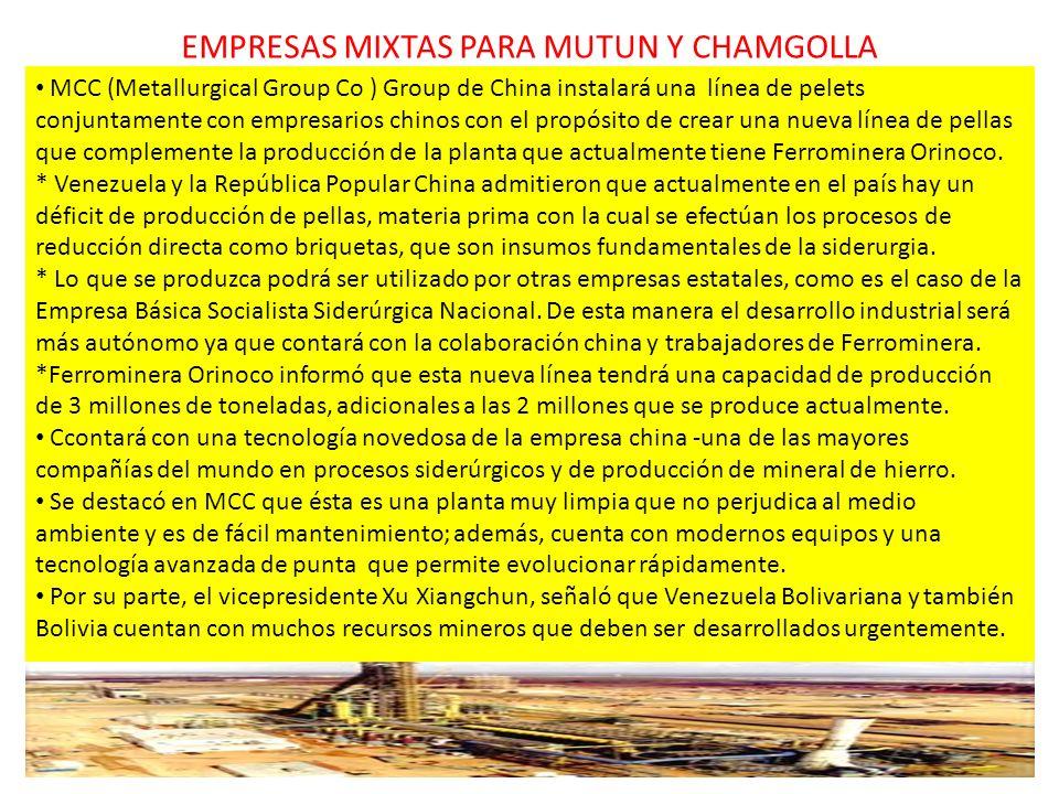 EMPRESAS MIXTAS PARA MUTUN Y CHAMGOLLA MCC (Metallurgical Group Co ) Group de China instalará una línea de pelets conjuntamente con empresarios chinos