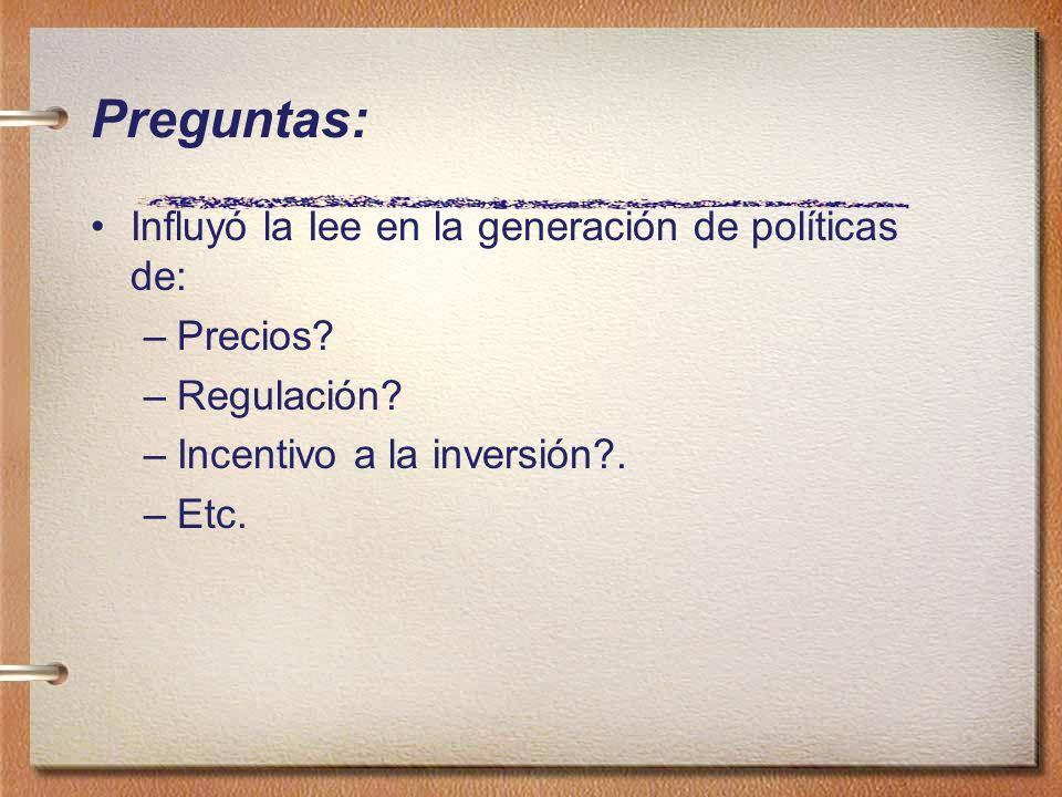 Preguntas: Influyó la Iee en la generación de políticas de: –Precios? –Regulación? –Incentivo a la inversión?. –Etc.
