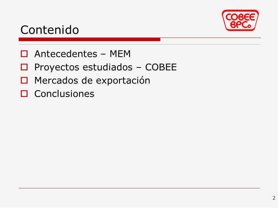 Proyectos Estudiados – COBEE Conclusiones Proyección de mercado Precio de energía: 16.7 $us/MWh (Mon: 34.3 $us/MWh) Inviabilidad económica de los proyectos Precio requerido (@TIR 12%) Precio de energía: 37 – 44 $us/MWh (Mon: 55 – 62 $us/MWh) Conclusiones Se requiere un precio 60% - 80% mayor al esperado en el MEM.
