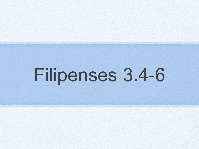 Filipenses 3.4-6