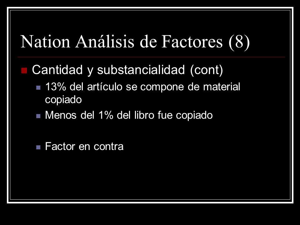 Nation Análisis de Factores (6) Cantidad y substancialidad La cantidad citada es pequeña.