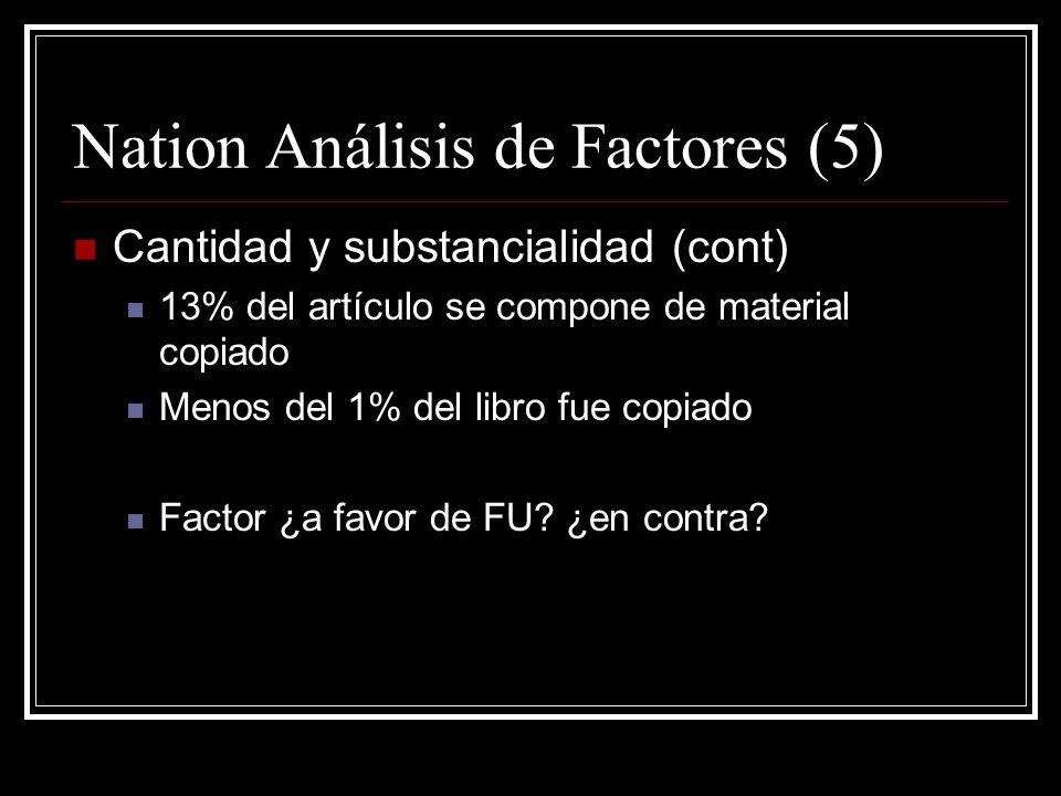 Nation Análisis de Factores (4) Cantidad y substancialidad La cantidad citada es pequeña. Cualitativamente, Nation tomó el corazón de la obra. 55 segu