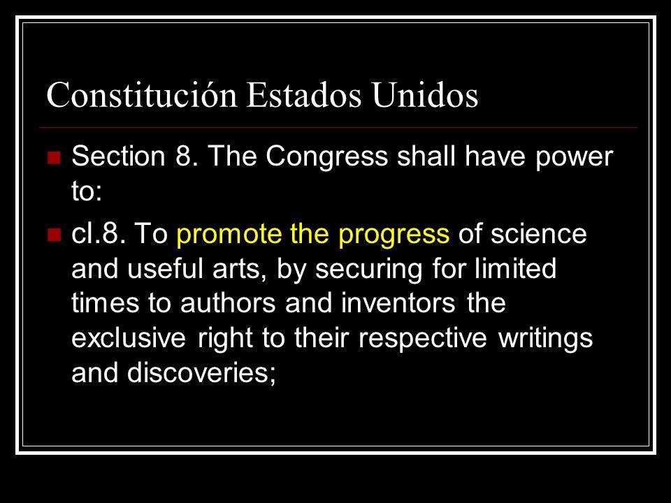 Constitución Estados Unidos Section 8.The Congress shall have power to: cl.8.