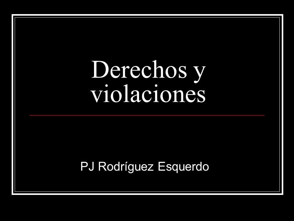 Derechos y violaciones PJ Rodríguez Esquerdo