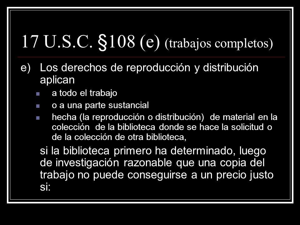 17 U.S.C. §108 (d) cont. 1)La copia se convierte en propiedad del usuario, y la biblioteca no tiene aviso de que la copia sería usada para cualquier p