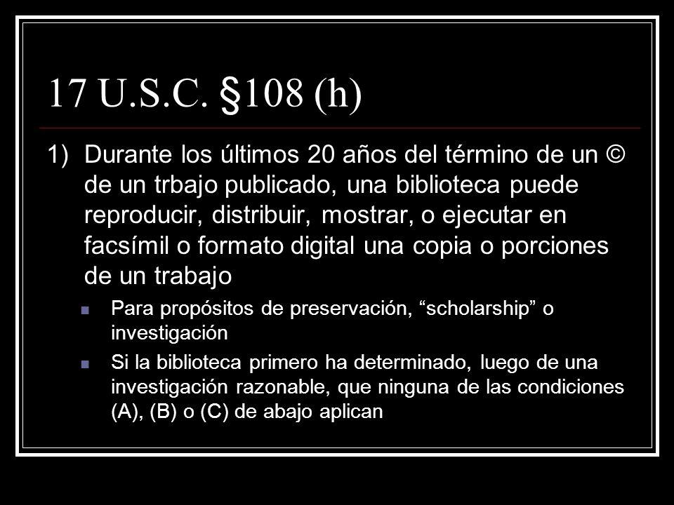 17 U.S.C. §108 (g) cont. 2)Se involucra en la reproducción o distribución sistemática de copias solas o múltiples de material en (d): con el proviso d