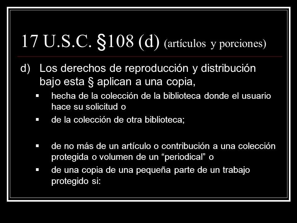 17 U.S.C. §108 (c) cont. 1)La biblioteca ha determinado, luego de un esfuerzo razonable, que un reemplazo unused no puede obtenerse por un precio just