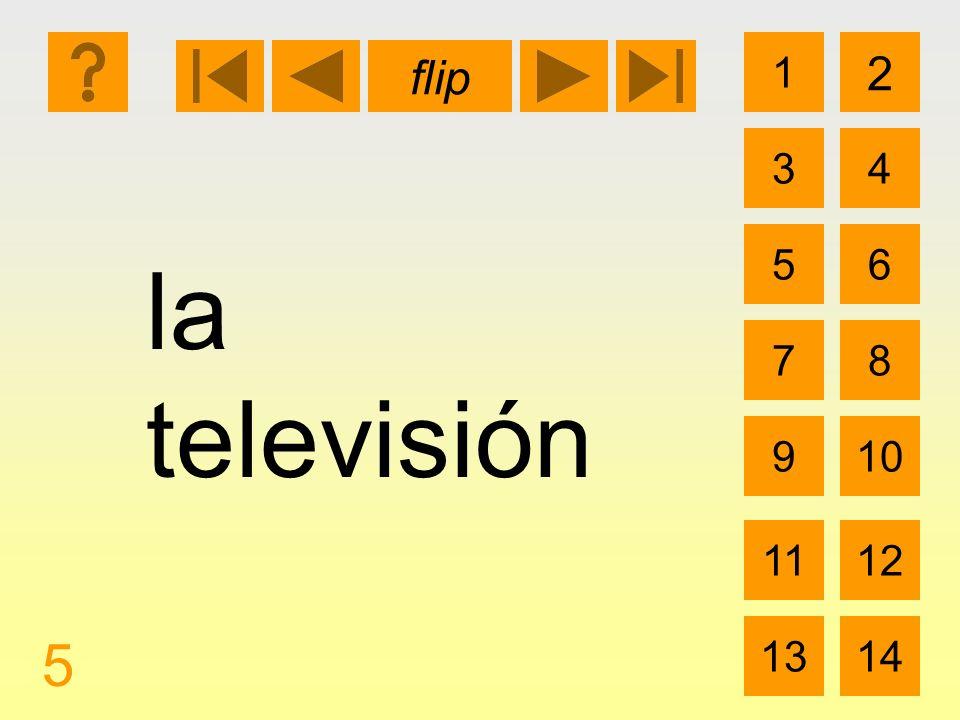 1 3 2 4 5 7 6 8 910 1112 1314 flip 5 la televisión