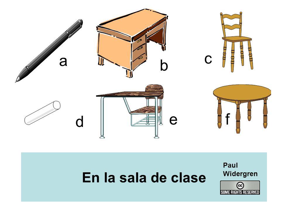 a b c d ef En la sala de clase Paul Widergren