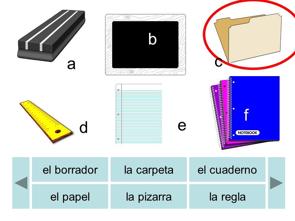 el borradorla carpetael cuaderno el papella pizarrala regla b c d e a f