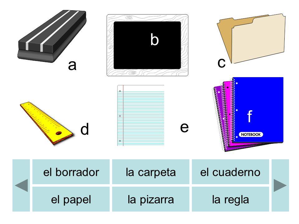 el borradorla carpetael cuaderno el papella pizarrala regla a b c d e f