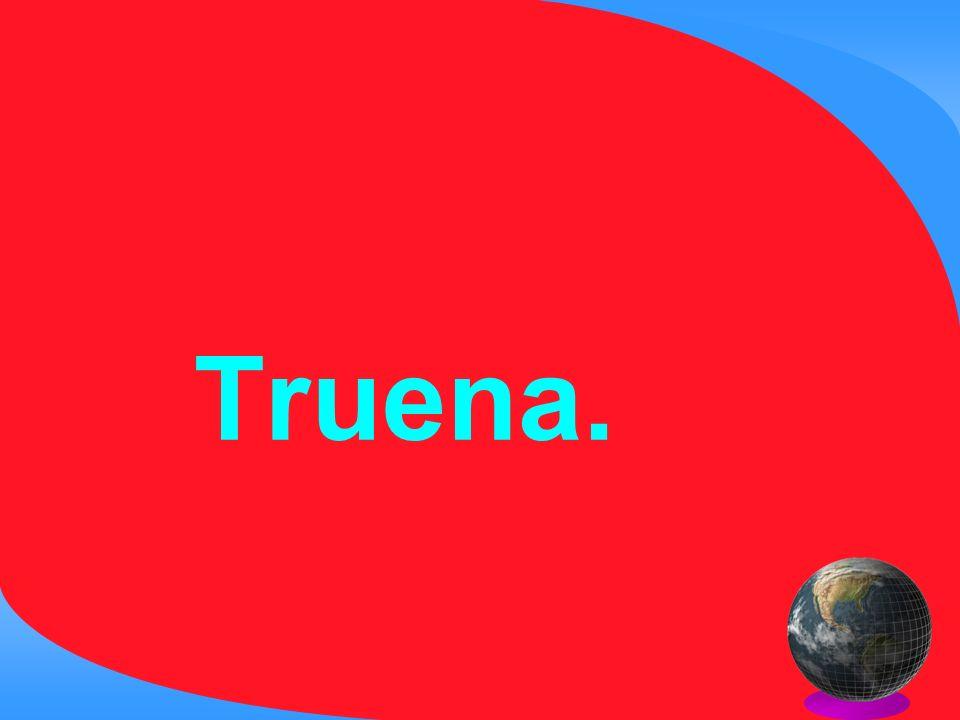 Truena.