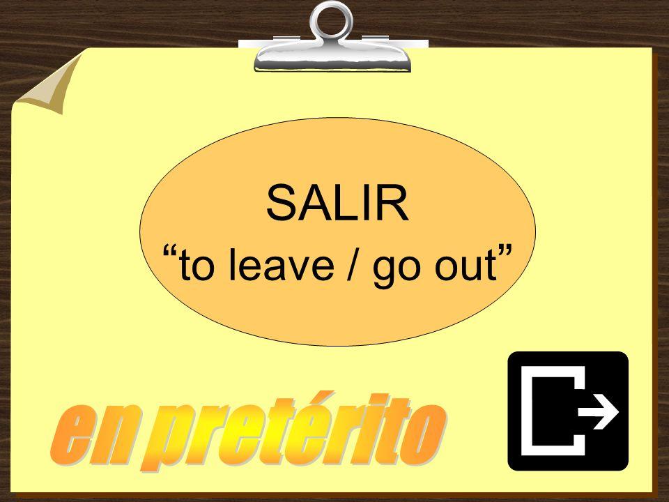 Tú ________ de la clase de español. salí saliste salió salimos salisteis salieron