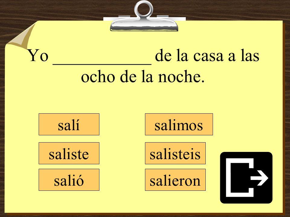 El profesor no _________ de la sala de español.Esperó una clase diferente.