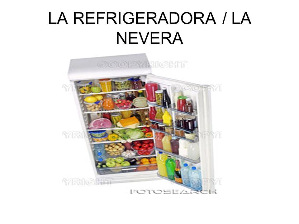 LA REFRIGERADORA / LA NEVERA