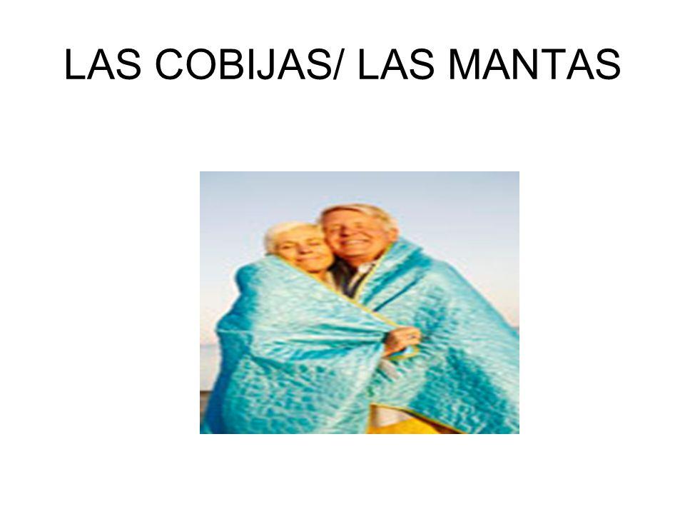 LAS COBIJAS/ LAS MANTAS