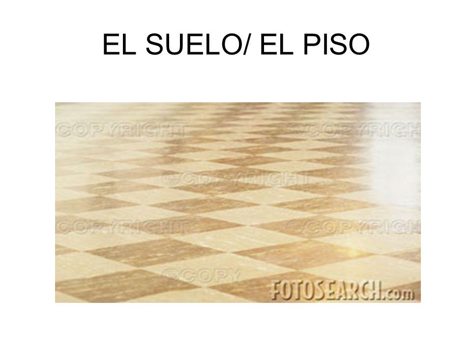 EL SUELO/ EL PISO