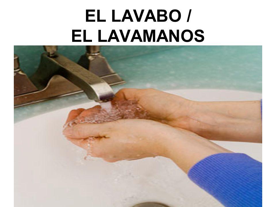 EL LAVABO / EL LAVAMANOS