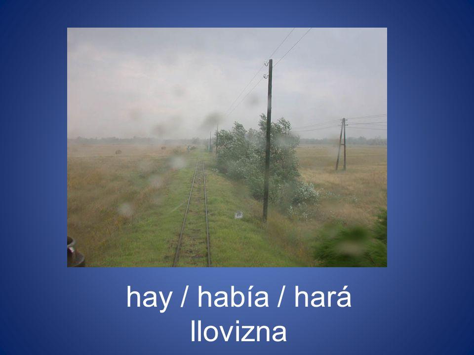 hay / había / hará llovizna