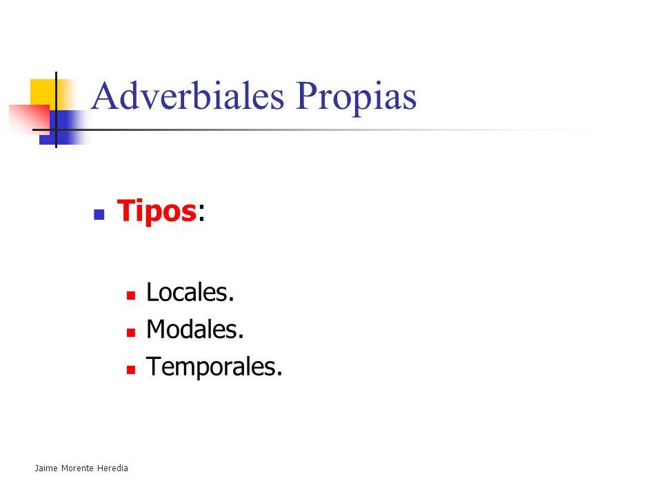 Jaime Morente Heredia Proposiciones subordinadas Adverbiales Propias