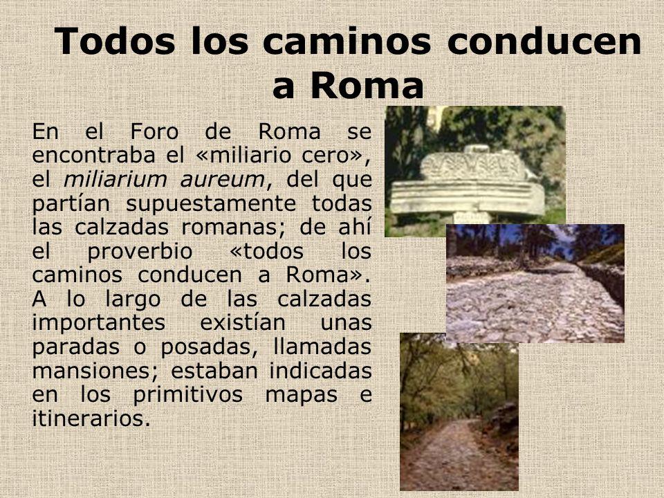 Principales calzadas romanas Las primeras calzadas que surcaron el territorio latino datan de mediados de la época republicana: la via Appia, comenzada en el siglo n a.