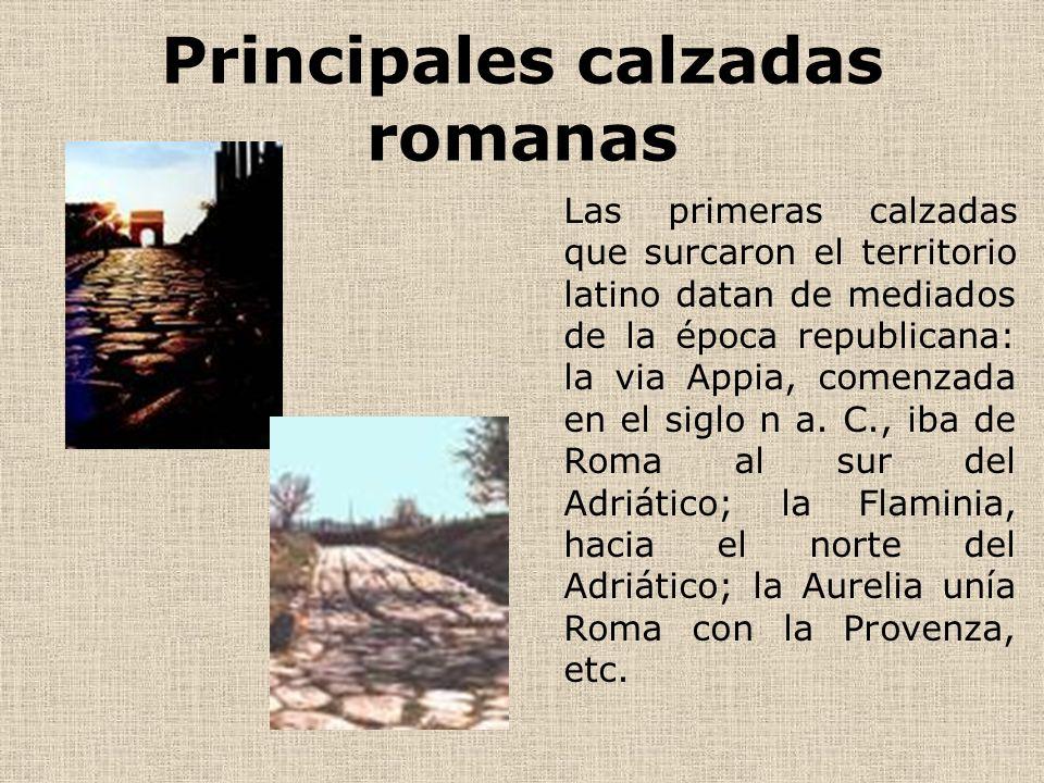 Las calzadas en Hispania En el Imperio, Hispania incluida, el mayor impulso a la construcción y conservación de calzadas se debe a los emperadores Augusto, Trajano y Adriano.