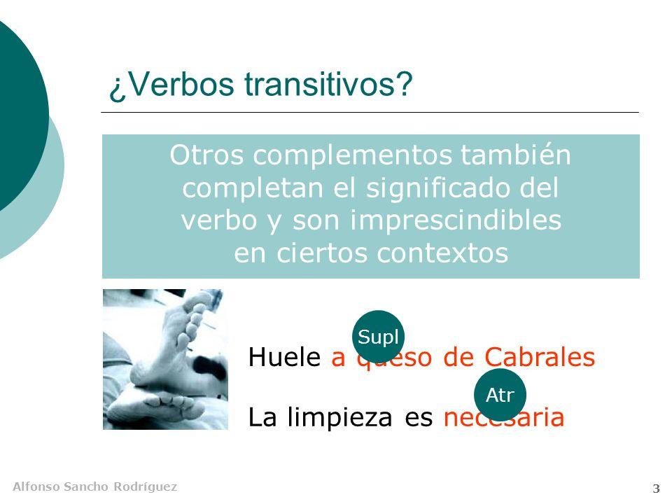 Alfonso Sancho Rodríguez 3 ¿Verbos transitivos.