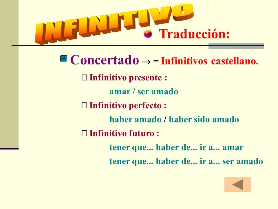 Pasos a seguir en el análisis sintáctico: Función sustantiva del infinitivo : S / O.D. / APOS... Función de acusativo(s): todos dependen del infinitiv