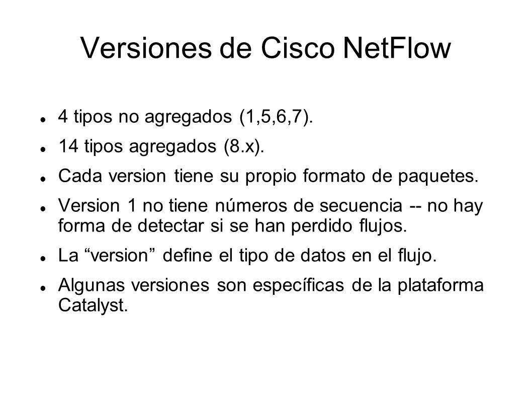 Versiones de Cisco NetFlow 4 tipos no agregados (1,5,6,7).