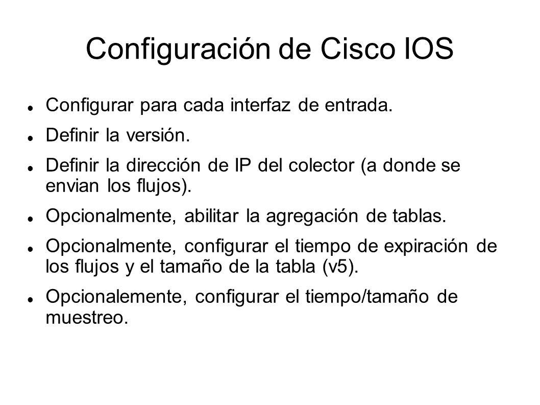 Configuración de Cisco IOS Configurar para cada interfaz de entrada. Definir la versión. Definir la dirección de IP del colector (a donde se envian lo