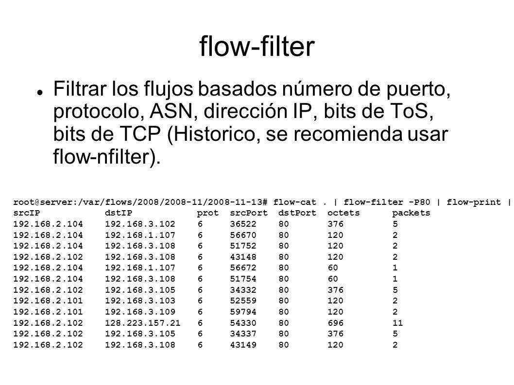 flow-filter Filtrar los flujos basados número de puerto, protocolo, ASN, dirección IP, bits de ToS, bits de TCP (Historico, se recomienda usar flow-nf