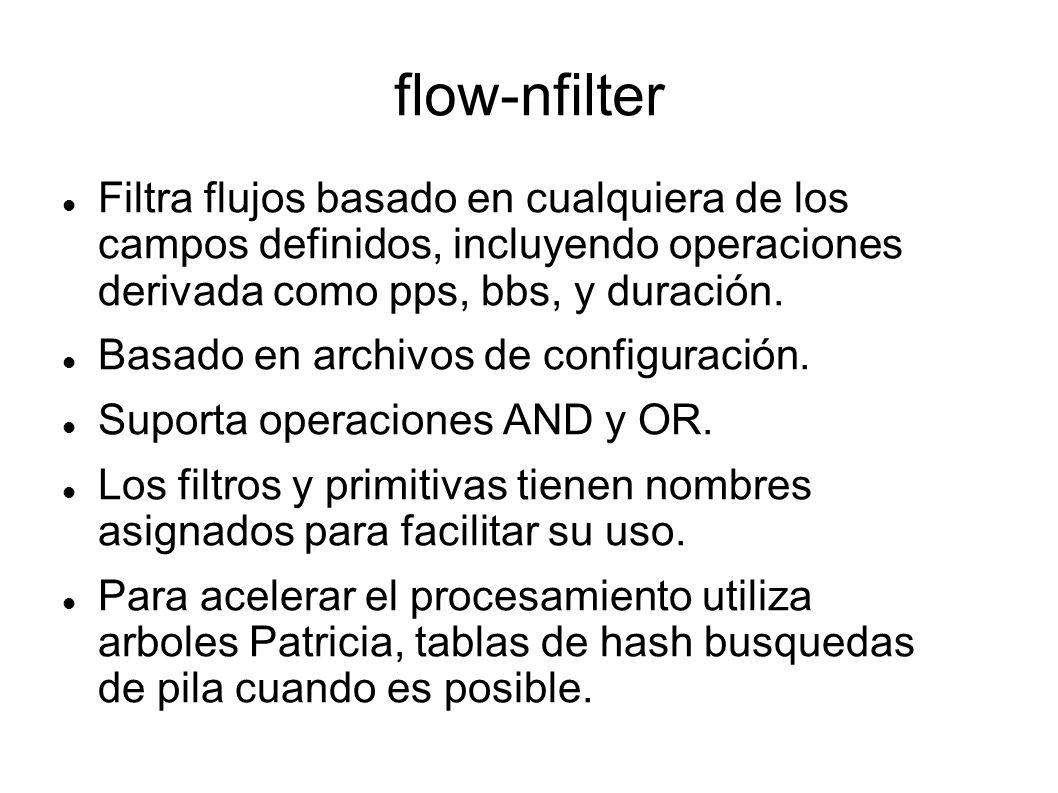 flow-nfilter Filtra flujos basado en cualquiera de los campos definidos, incluyendo operaciones derivada como pps, bbs, y duración. Basado en archivos