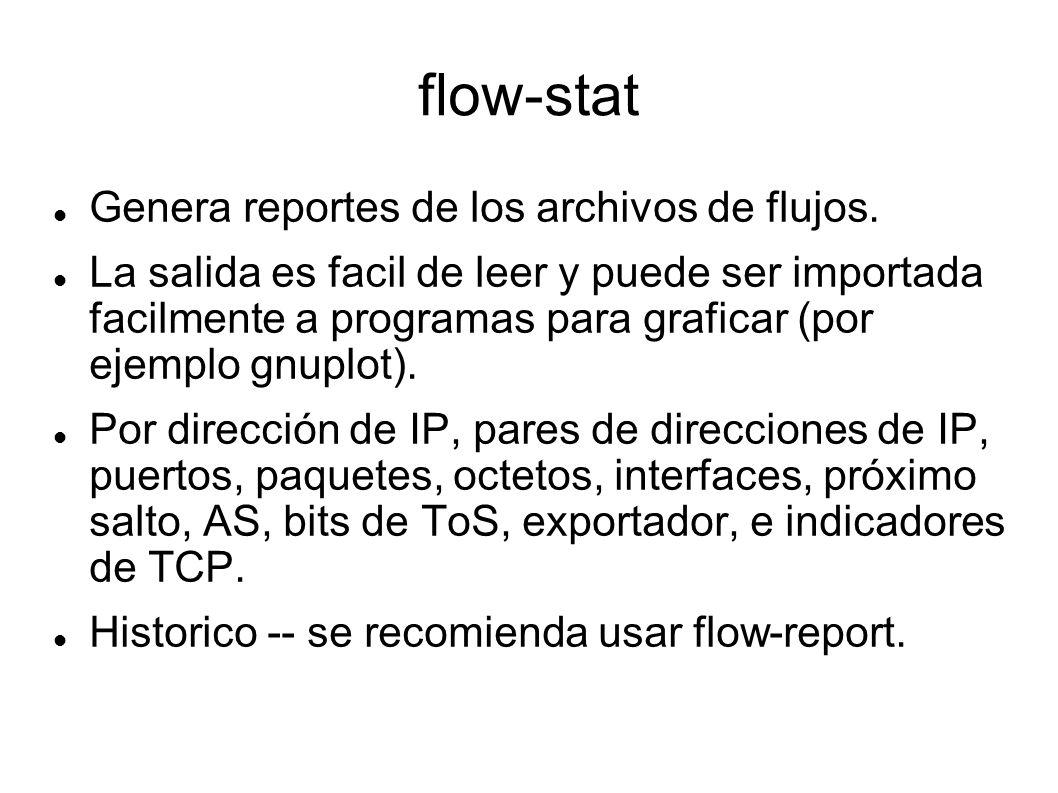 flow-stat Genera reportes de los archivos de flujos. La salida es facil de leer y puede ser importada facilmente a programas para graficar (por ejempl