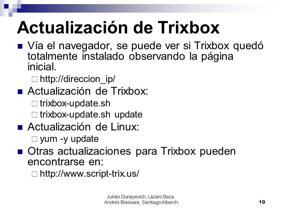 Julián Dunayevich, Lázaro Baca, Andrés Brassara, Santiago Alberch10 Actualización de Trixbox Vía el navegador, se puede ver si Trixbox quedó totalmente instalado observando la página inicial.