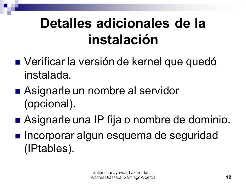 Julián Dunayevich, Lázaro Baca, Andrés Brassara, Santiago Alberch12 Verificar la versión de kernel que quedó instalada.
