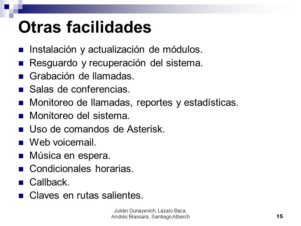 Julián Dunayevich, Lázaro Baca, Andrés Brassara, Santiago Alberch15 Otras facilidades Instalación y actualización de módulos.