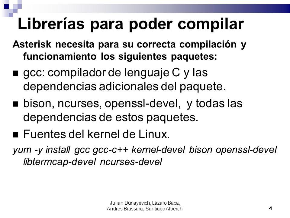 Julián Dunayevich, Lázaro Baca, Andrés Brassara, Santiago Alberch4 Librerías para poder compilar Asterisk necesita para su correcta compilación y func