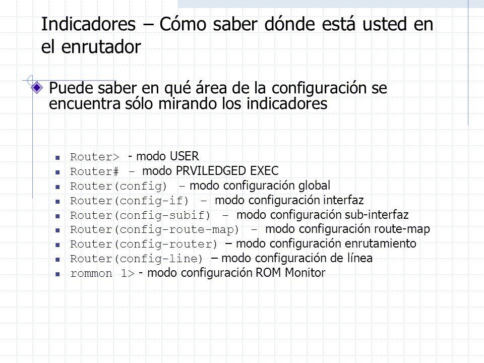 Indicadores – Cómo saber dónde está usted en el enrutador Puede saber en qué área de la configuración se encuentra sólo mirando los indicadores Router