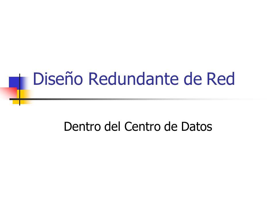 Diseño Redundante de Red Dentro del Centro de Datos